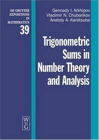 Trigonometric Sums In Number Theory And Analysis (De Gruyter Expositions in Mathematics)