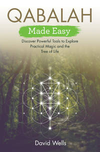 QABALAH MADE EASY: Discover Powerful Tools To Explore Practical Magic & The Tree Of Life