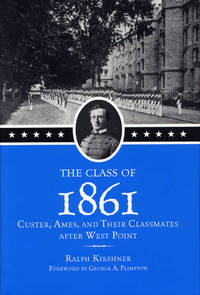 The Class of 1861: Custer, Ames, and Their Classmates after West Point.  (SIGNED)