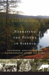 Narrating the future in Siberia; childhood, adolescence and autobiography among young Eveny.