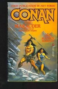 Conan: The Marauder by  John Maddox Roberts  - Paperback  - First Paperback Edition  - 1988  - from Farrellbooks (SKU: 001100)
