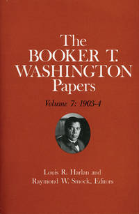 Booker T. Washington Papers Volume 7: 1903-4. Assistant editor, Barbara S. Kraft