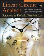 Linear Circuit Analysis; Time Domain, Phasor, and Laplace Transform Approaches