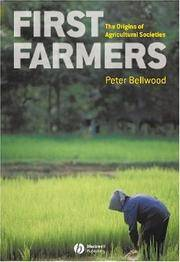 First Farmers: The Origins of Agricultural Societies by Peter Bellwood - Paperback - 2005 - from Fireside Bookshop and Biblio.co.uk