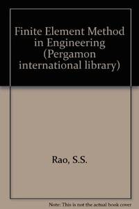Finite Element Method in Engineering by S.S. Rao - Paperback - 1981 - from Lady Lisa's Bookshop (SKU: 26977)