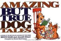 Amazing But True Dog Tales