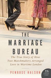 The Marriage Bureau: True Stories from 1940s London Matchmakers