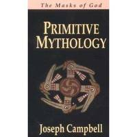 image of The Masks of God : Primitive Mythology Vol. 1