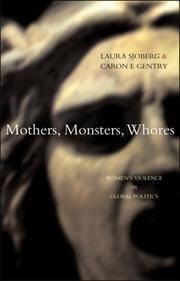Mothers, Monsters, Whores:   Women's Violence in Global Politics by  Laura &  Caron E. Gentry Sjoberg - Paperback - 2007 - from B-Line Books (SKU: 47672)