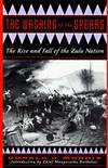image of The Washing Of The Spears: The Rise And Fall Of The Zulu Nation