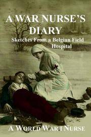 A War Nurse's Diary - Sketches from a Belgian Field Hospital
