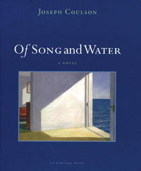 Of Song and Water by  Joseph Coulson - Hardcover - from The Book Cellar and Biblio.com