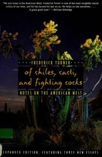 Of Chiles, Cacti, and Fighting Cocks : Notes On The American West