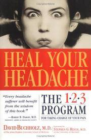 Heal Your Headache: The 1-2-3 Program for Taking Charge of Your Pain.