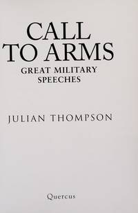 Call To Arms; Great Military Speeches