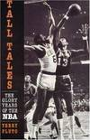 image of Tall Tales: The Glory Years of the NBA