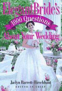 Elegant Bride\'s 1000 Questions About Your Wedding