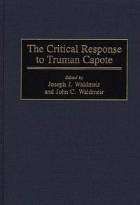 The Critical Response to Truman Capote (Critical Responses in Arts and Letters)