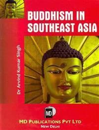 Buddhism in Southeast Asia [Hardcover] [Dec 31, 2009] Arvind Kumar Singh