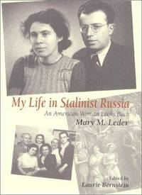 MY LIFE IN STALINIST RUSSIA: AN AMERICAN WOMAN LOOKS BACK