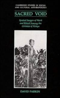 Sacred Void : spatial images of work and ritual among the Giriama of Kenya