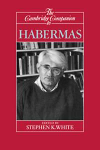 The Cambridge Companion to Habermas (Cambridge Companions to Philosophy)