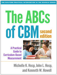 The ABCs of CBM, Second Edition: A Practical Guide to Curriculum-Based Measurement (The Guilford...