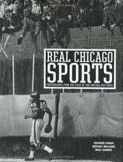 Real Chicago Sports : Photographs from the Files of the Chicago Sun-Times