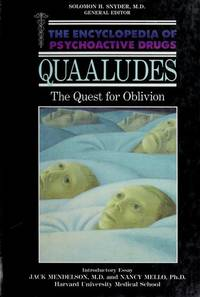Quaaludes: The Quest for Oblivion (Encyclopedia of Psychoactive Drugs. Series 1)