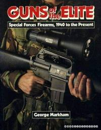 Guns of the Elite. by  George Markham - 1st - 1987 - from Military Books (SKU: 82-4)