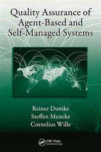 Quality assurance of agent-based and self-managed systems.