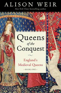 QUEENS OF THE CONQUEST England's Medieval Queens - Book One