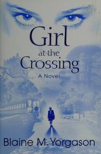 Girl at the crossing: A novel