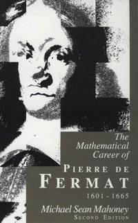The Mathematical Career of Pierre de Fermat, 1601-1665 by  Michael Sean Mahoney - Paperback - Paperback - from Paddyme Books (SKU: 055-13JUE17-GWSC)