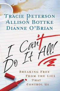 I Cant Do It All: Breaking Free from the Lies that Control Us