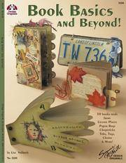 Book Basics and Beyond! - 50 Books Made from License Plates, Paper Bags, Chopsticks, Tabs, Tags, Chains, & More!