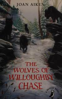 image of The Wolves of Willoughby Chase (A Puffin Book)