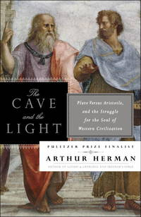image of The Cave and the Light: Plato Versus Aristotle, and the Struggle for the Soul of Western Civilization