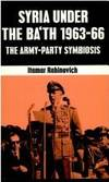 SYRIA UNDER THE BA'TH 1963-66 the Army Party Symbiosis