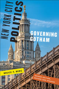 New York City Politics : Governing Gotham by Bruce F Berg - Paperback - from Ria Christie Collections and Biblio.com