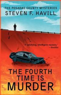 The Fourth Time is Murder: A Posadas County Mystery (Posadas County Mysteries)