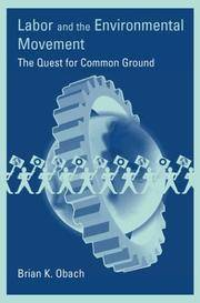 LABOR AND THE ENVORINMENTAL MOVEMENT: THE QUEST FOR COMMON GROUND (PB 2004)