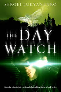 The Day Watch - Night Watch, Book 2
