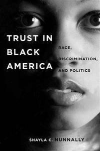Trust in Black America: Race, Discrimination, and Politics