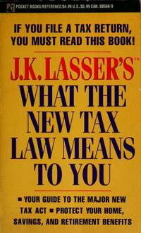 J.K. Lasser's What the New Tax Law Means to You (Pocket Books/Reference)