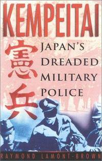 Kempeitai: Japan's Dreaded Military Police