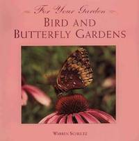 Bird and Butterfly Gardens (For Your Garden)