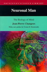 NEURONAL MAN. The Biology Of Mind.