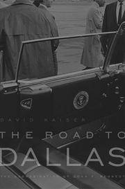 THE ROAD TO DALLAS. The Assassination of John F. Kennedy.
