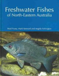 Freshwater Fishes of North-Eastern Australia by  Angela  and Arthington - Hardcover - from TextbooksFast (SKU: 0643069666)